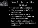 was dr arthur the cause