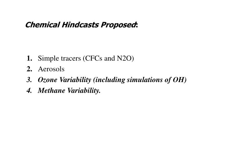 Chemical Hindcasts Proposed