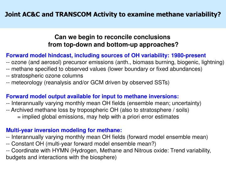 Joint AC&C and TRANSCOM Activity to examine methane variability?