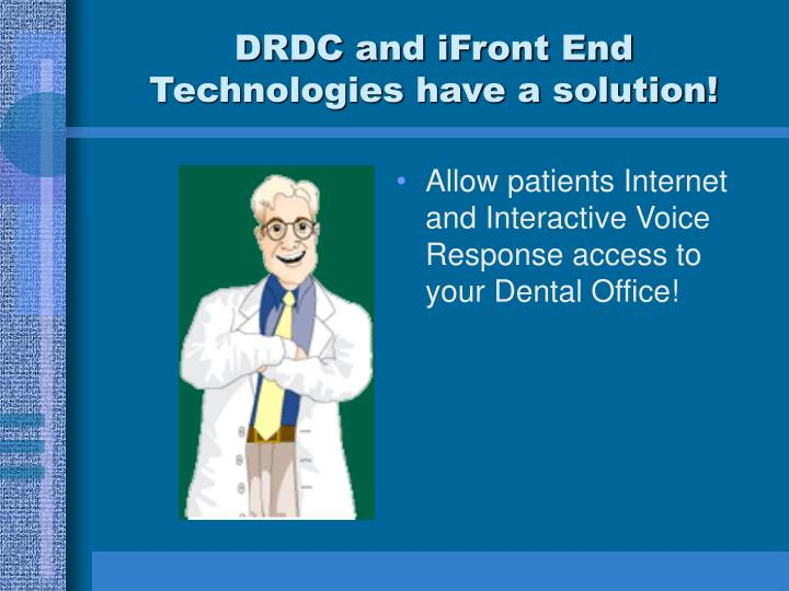 DRDC and iFront End Technologies have a solution!