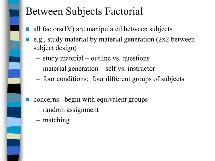 Between Subjects Factorial