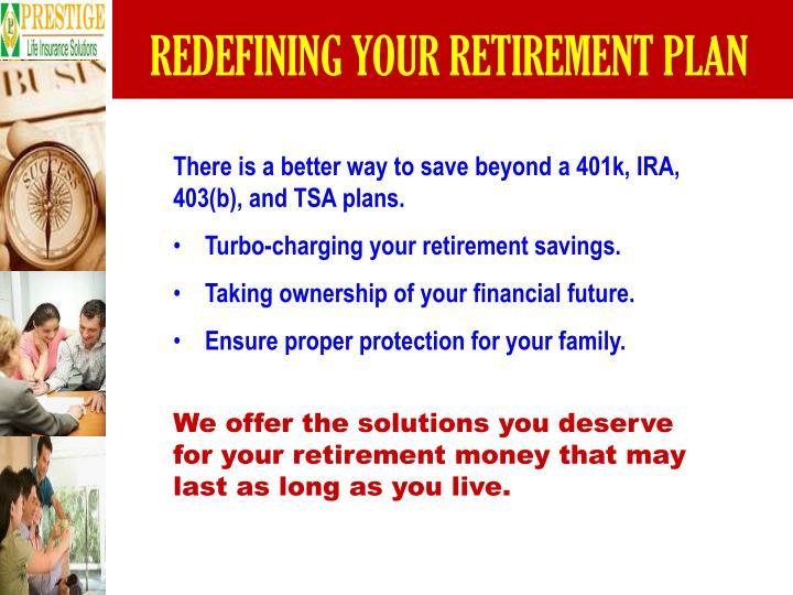 REDEFINING YOUR RETIREMENT PLAN