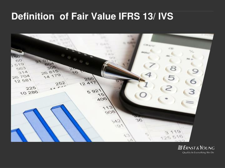 Definition of fair value ifrs 13 ivs