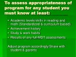 to assess appropriateness of program for any student you must know at least