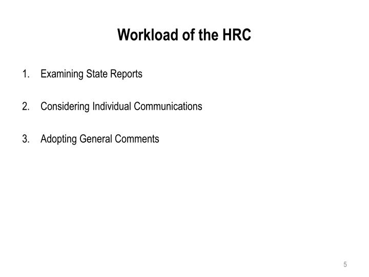 Workload of the HRC