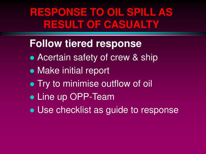 RESPONSE TO OIL SPILL AS RESULT OF CASUALTY