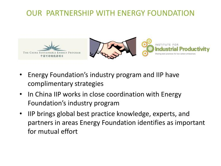 OUR  PARTNERSHIP WITH ENERGY FOUNDATION