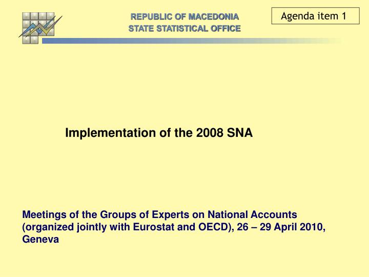 Implementation of the 2008 sna