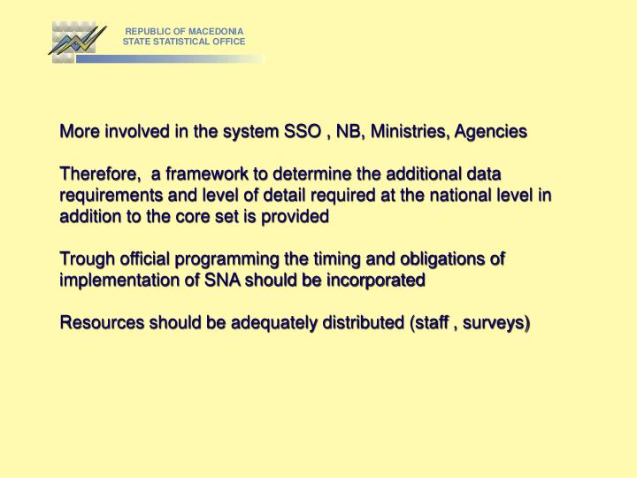More involved in the system SSO , NB, Ministries, Agencies