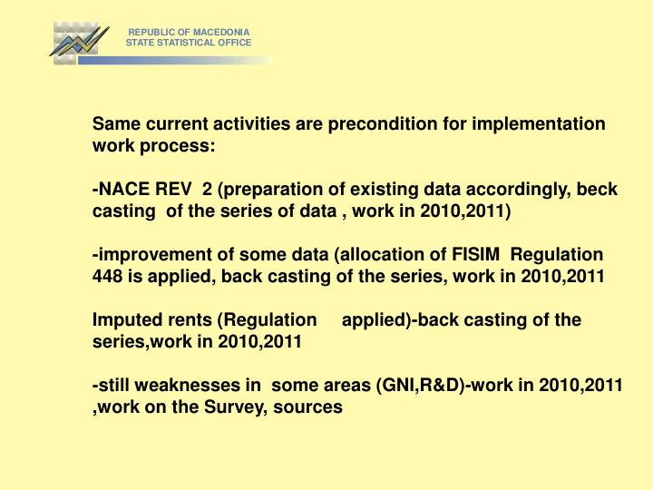Same current activities are precondition for implementation work process: