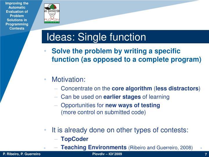 Ideas: Single function