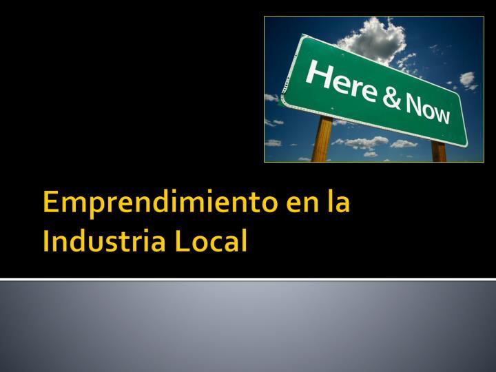 Emprendimiento en la Industria Local