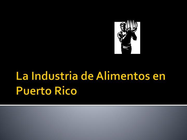 La Industria de Alimentos en Puerto Rico