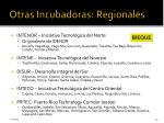 otras incubadoras regionales