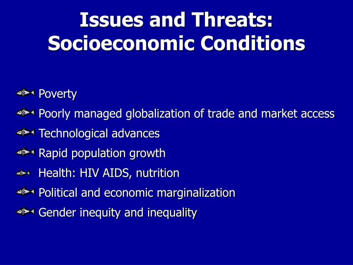 Issues and Threats: Socioeconomic Conditions