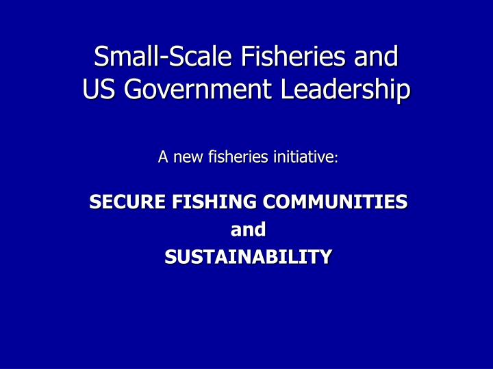 Small-Scale Fisheries and