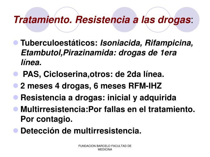 Tratamiento. Resistencia a las drogas