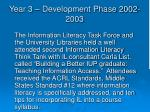 year 3 development phase 2002 2003