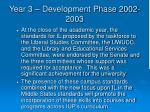 year 3 development phase 2002 20031