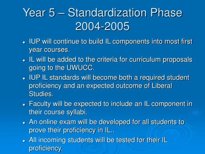 Year 5 – Standardization Phase