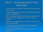 year 5 standardization phase 2004 2005