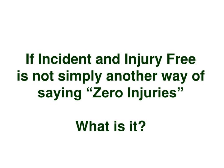 If Incident and Injury Free