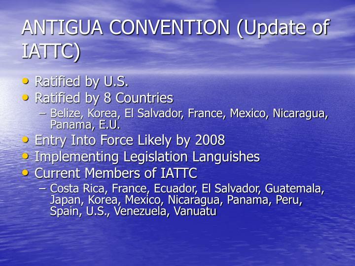 ANTIGUA CONVENTION (Update of IATTC)
