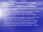 international agreements concerning living marine resources of interest to noaa fisheries