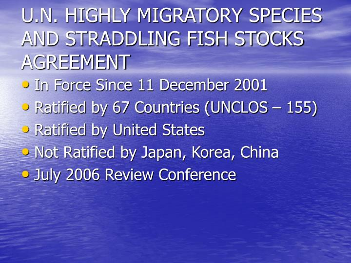 U.N. HIGHLY MIGRATORY SPECIES AND STRADDLING FISH STOCKS AGREEMENT