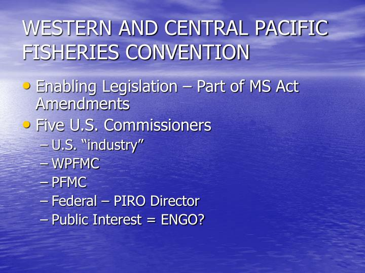 WESTERN AND CENTRAL PACIFIC FISHERIES CONVENTION