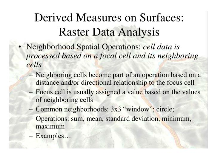 Derived Measures on Surfaces: Raster Data Analysis