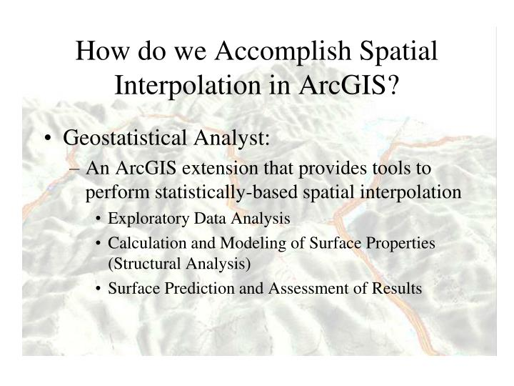 How do we Accomplish Spatial Interpolation in ArcGIS?