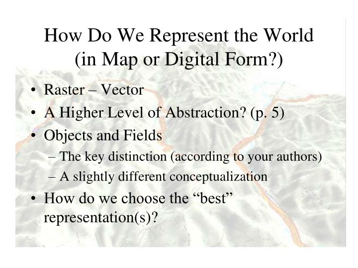 How do we represent the world in map or digital form