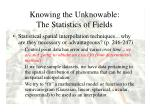 knowing the unknowable the statistics of fields