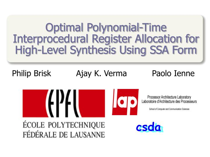 optimal polynomial time interprocedural register allocation for high level synthesis using ssa form