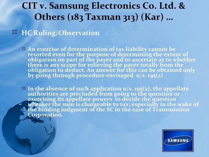 CIT v. Samsung Electronics Co. Ltd. & Others (183 Taxman 313) (Kar) …