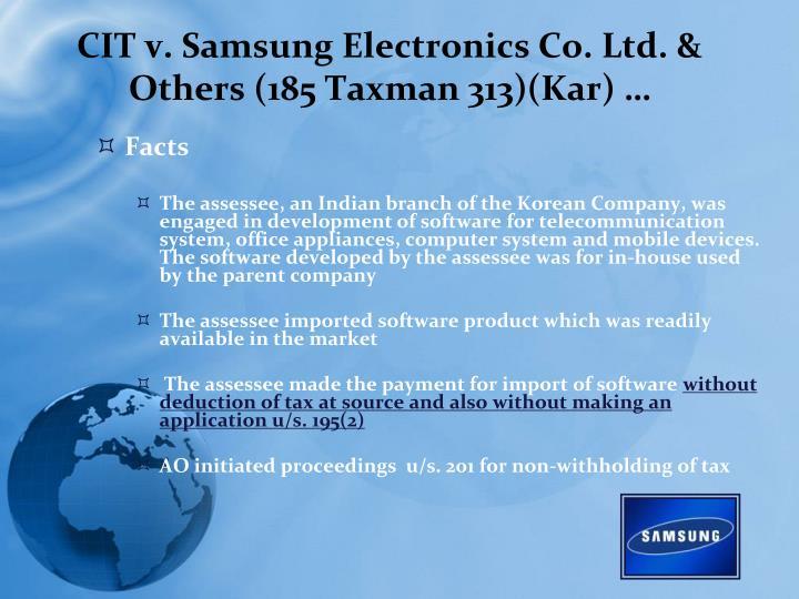CIT v. Samsung Electronics Co. Ltd. & Others (185 Taxman 313)(Kar) …