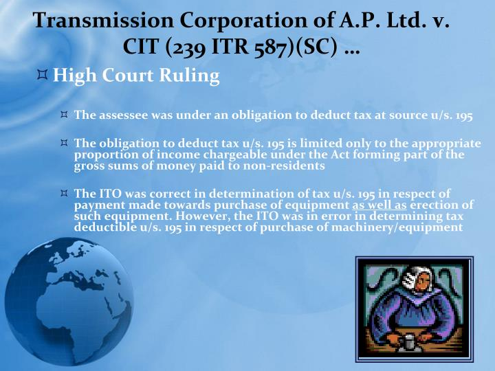 Transmission Corporation of A.P. Ltd. v. CIT (239 ITR 587)(SC) …