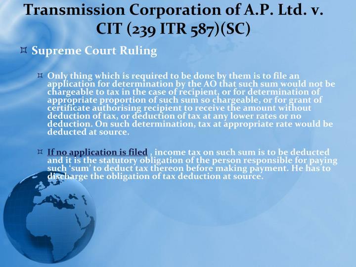 Transmission Corporation of A.P. Ltd. v. CIT (239 ITR 587)(SC)