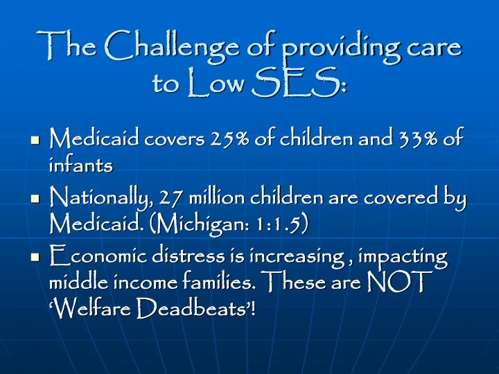 The Challenge of providing care to Low SES: