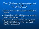 the challenge of providing care to low ses