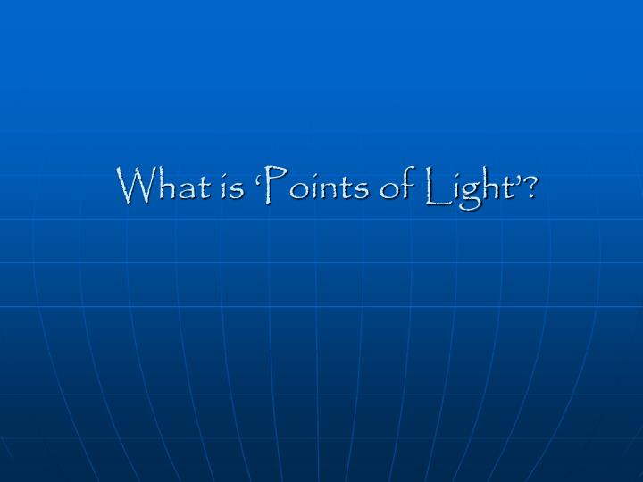 What is 'Points of Light'?