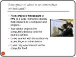 background what is an interactive whiteboard