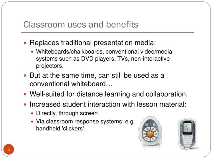 Classroom uses and benefits