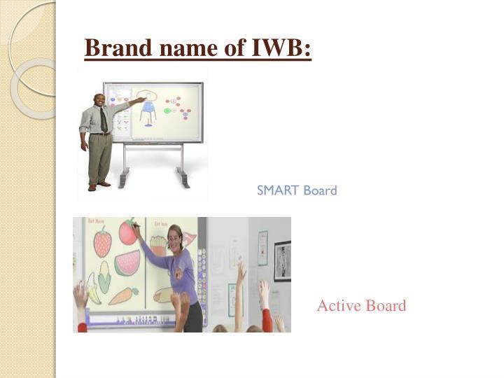 Brand name of IWB: