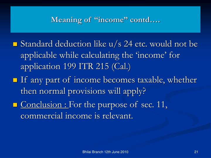 "Meaning of ""income"" contd…."