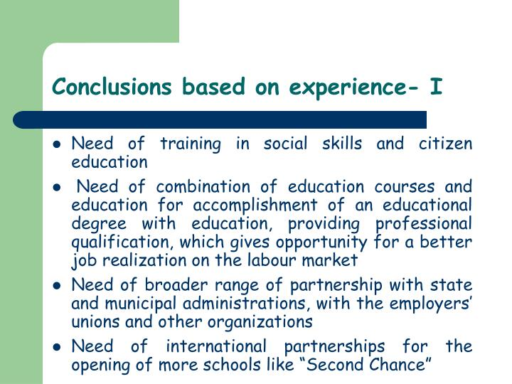 Conclusions based on experience- I