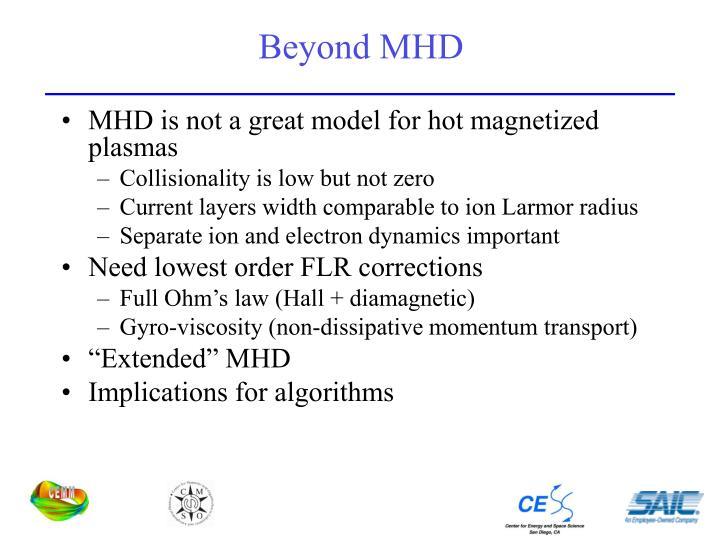 Beyond MHD