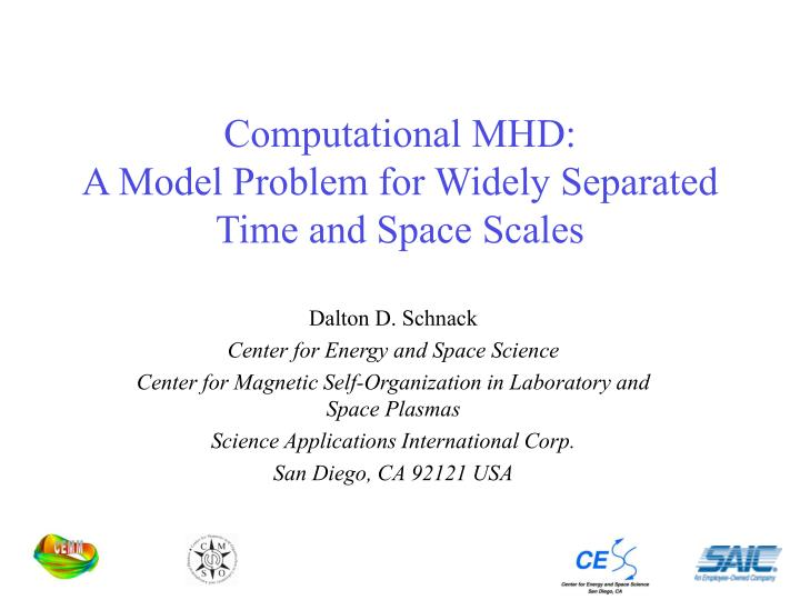 computational mhd a model problem for widely separated time and space scales