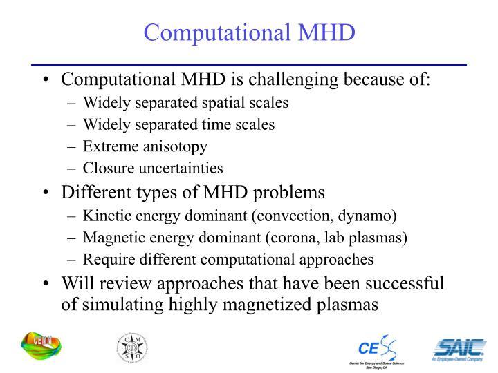 Computational MHD